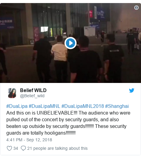 Twitter post by @Belief_wild: #DuaLipa #DuaLipaMNL #DuaLipaMNL2018 #Shanghai And this on is UNBELIEVABLE!!! The audience who were pulled out of the concert by security guards, and also beaten up outside by security guards!!!!!!! These security guards are totally hooligans!!!!!!!!