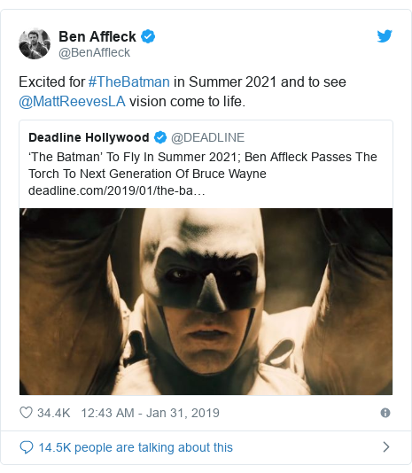 Twitter post by @BenAffleck: Excited for #TheBatman in Summer 2021 and to see @MattReevesLA vision come to life.