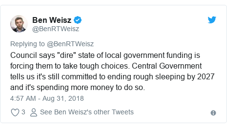 """Twitter post by @BenRTWeisz: Council says """"dire"""" state of local government funding is forcing them to take tough choices. Central Government tells us it's still committed to ending rough sleeping by 2027 and it's spending more money to do so."""