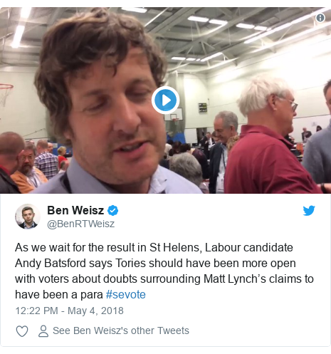 Twitter post by @BenRTWeisz: As we wait for the result in St Helens, Labour candidate Andy Batsford says Tories should have been more open with voters about doubts surrounding Matt Lynch's claims to have been a para #sevote