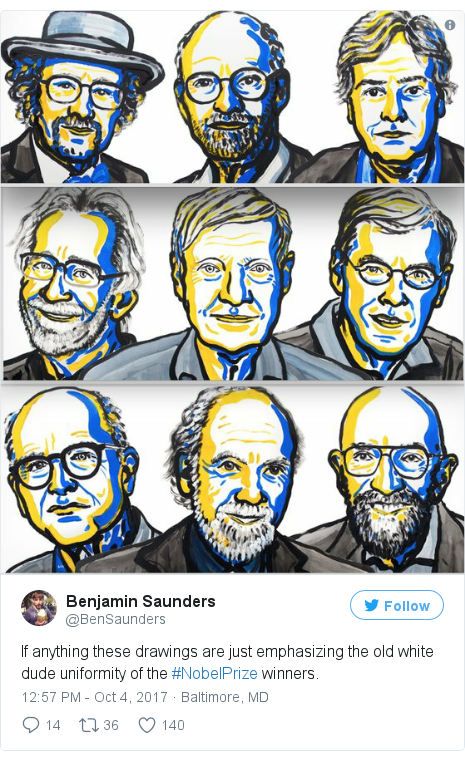 Twitter post by @BenSaunders: If anything these drawings are just emphasizing the old white dude uniformity of the #NobelPrize winners. pic.twitter.com/WzfBLEuaWB
