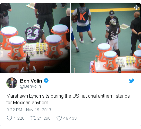 Twitter post by @BenVolin: Marshawn Lynch sits during the US national anthem, stands for Mexican anyhem