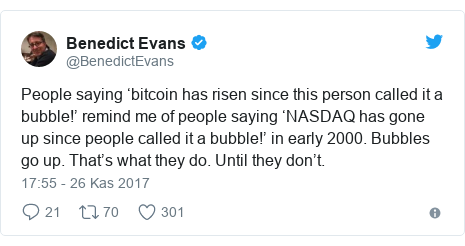 @BenedictEvans tarafından yapılan Twitter paylaşımı: People saying 'bitcoin has risen since this person called it a bubble!' remind me of people saying 'NASDAQ has gone up since people called it a bubble!' in early 2000. Bubbles go up. That's what they do.  Until they don't.