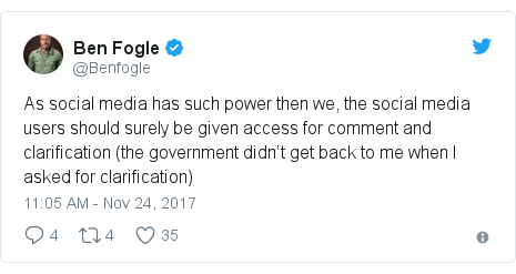 Twitter post by @Benfogle: As social media has such power then we, the social media users should surely be given access for comment and clarification (the government didn't get back to me when I asked for clarification)
