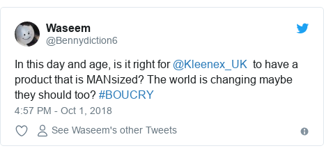 Twitter post by @Bennydiction6: In this day and age, is it right for @Kleenex_UK  to have a product that is MANsized? The world is changing maybe they should too? #BOUCRY