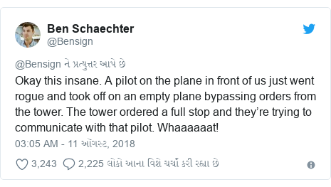 Twitter post by @Bensign: Okay this insane. A pilot on the plane in front of us just went rogue and took off on an empty plane bypassing orders from the tower. The tower ordered a full stop and they're trying to communicate with that pilot. Whaaaaaat!