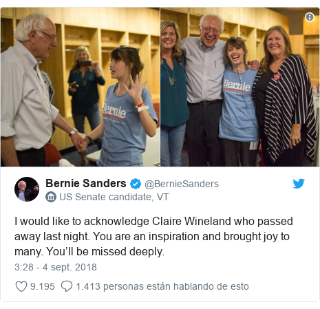 Publicación de Twitter por @BernieSanders: I would like to acknowledge Claire Wineland who passed away last night. You are an inspiration and brought joy to many. You'll be missed deeply.