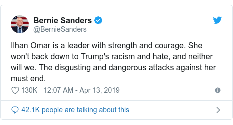 Twitter post by @BernieSanders: Ilhan Omar is a leader with strength and courage. She won't back down to Trump's racism and hate, and neither will we. The disgusting and dangerous attacks against her must end.