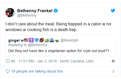 Twitter post by @Bethenny: I don't care about the meal. Being trapped in a cabin w no windows w cooking fish is a death trap.