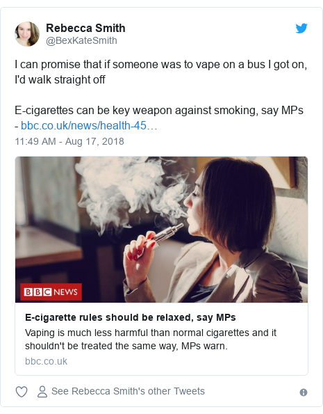 Twitter post by @BexKateSmith: I can promise that if someone was to vape on a bus I got on, I'd walk straight offE-cigarettes can be key weapon against smoking, say MPs -