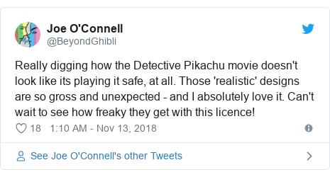 Twitter post by @BeyondGhibli: Really digging how the Detective Pikachu movie doesn't look like its playing it safe, at all. Those 'realistic' designs are so gross and unexpected - and I absolutely love it. Can't wait to see how freaky they get with this licence!