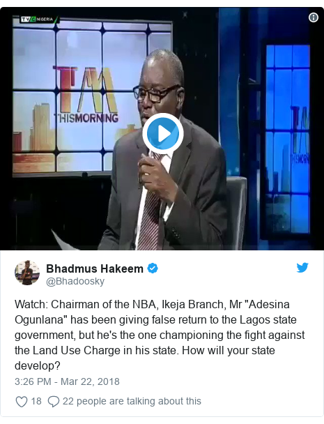 "Twitter post by @Bhadoosky: Watch  Chairman of the NBA, Ikeja Branch, Mr ""Adesina Ogunlana"" has been giving false return to the Lagos state government, but he's the one championing the fight against the Land Use Charge in his state. How will your state develop?"