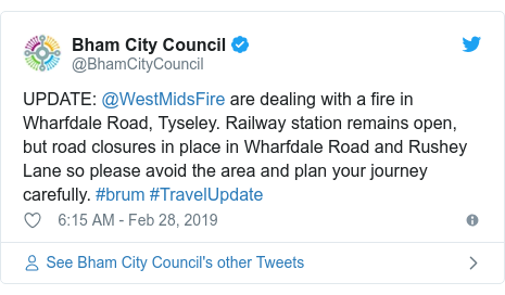 Twitter post by @BhamCityCouncil: UPDATE  @WestMidsFire are dealing with a fire in Wharfdale Road, Tyseley. Railway station remains open, but road closures in place in Wharfdale Road and Rushey Lane so please avoid the area and plan your journey carefully. #brum #TravelUpdate