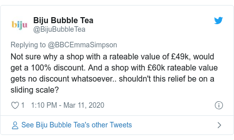 Twitter post by @BijuBubbleTea: Not sure why a shop with a rateable value of £49k, would get a 100% discount. And a shop with £60k rateable value gets no discount whatsoever.. shouldn't this relief be on a sliding scale?