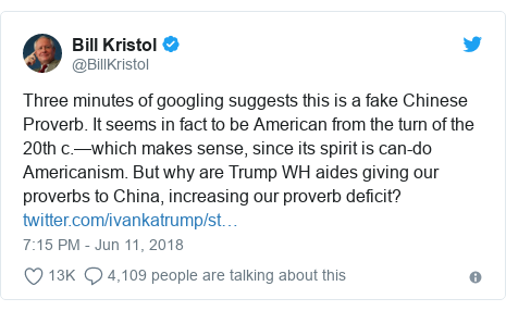 Twitter post by @BillKristol: Three minutes of googling suggests this is a fake Chinese Proverb. It seems in fact to be American from the turn of the 20th c.—which makes sense, since its spirit is can-do Americanism. But why are Trump WH aides giving our proverbs to China, increasing our proverb deficit?