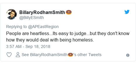 Twitter post by @BillyESmith: People are heartless...Its easy to judge...but they don't know how they would deal with being homeless.