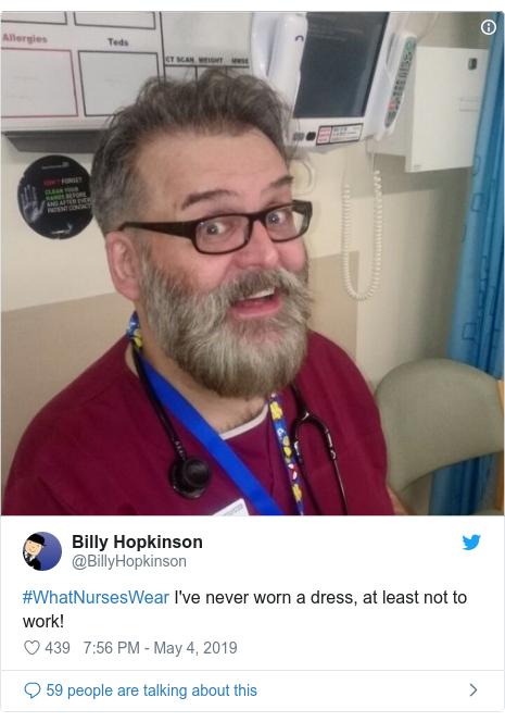 Twitter post by @BillyHopkinson: #WhatNursesWear I've never worn a dress, at least not to work!