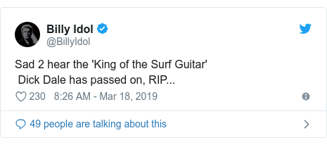 Twitter post by @BillyIdol: Sad 2 hear the 'King of the Surf Guitar' Dick Dale has passed on, RIP...
