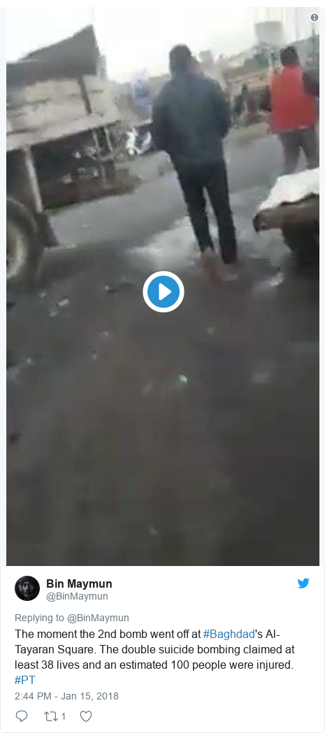 Twitter post by @BinMaymun: The moment the 2nd bomb went off at #Baghdad's Al-Tayaran Square. The double suicide bombing claimed at least 38 lives and an estimated 100 people were injured. #PT