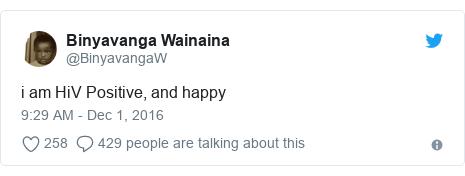 Ujumbe wa Twitter wa @BinyavangaW: i am HiV Positive, and happy