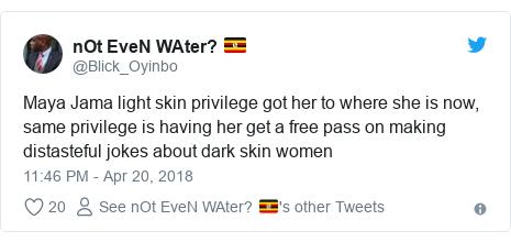 Ujumbe wa Twitter wa @Blick_Oyinbo: Maya Jama light skin privilege got her to where she is now, same privilege is having her get a free pass on making distasteful jokes about dark skin women