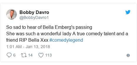 Twitter post by @BobbyDavro1: So sad to hear of Bella Emberg's passing She was such a wonderful lady A true comedy talent and a friend RIP Bella Xxx #comedylegend