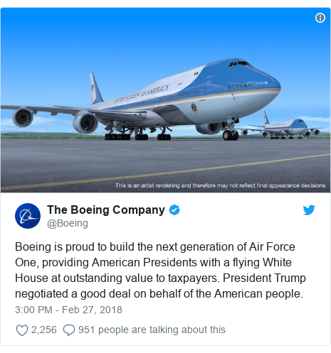 Twitter post by @Boeing: Boeing is proud to build the next generation of Air Force One, providing American Presidents with a flying White House at outstanding value to taxpayers. President Trump negotiated a good deal on behalf of the American people.