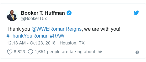 Twitter post by @BookerT5x: Thank you @WWERomanReigns, we are with you! #ThankYouRoman #RAW