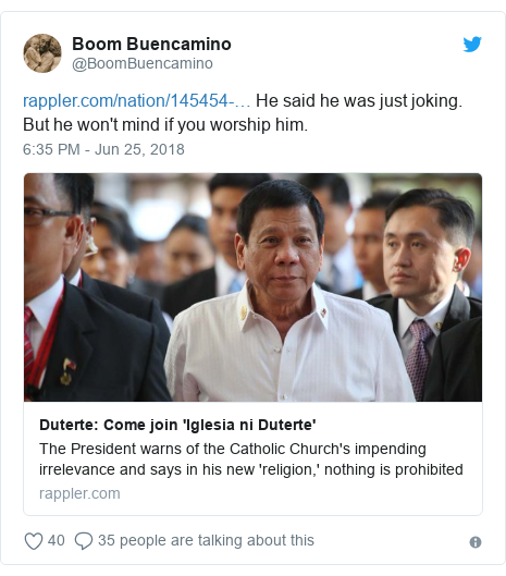 Twitter post by @BoomBuencamino:  He said he was just joking. But he won't mind if you worship him.