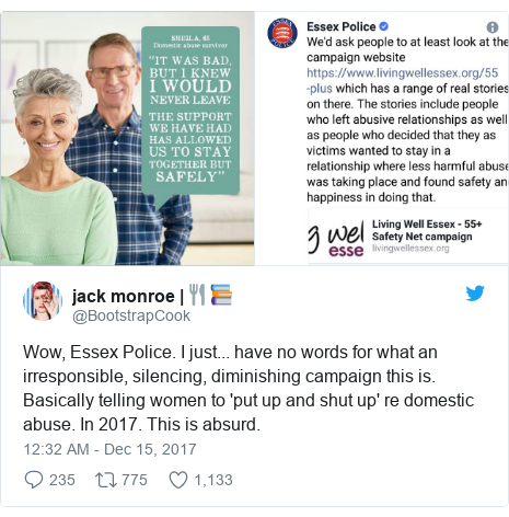 Twitter post by @BootstrapCook: Wow, Essex Police. I just... have no words for what an irresponsible, silencing, diminishing campaign this is. Basically telling women to 'put up and shut up' re domestic abuse. In 2017. This is absurd.