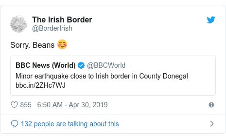 Twitter post by @BorderIrish: Sorry. Beans ☺️