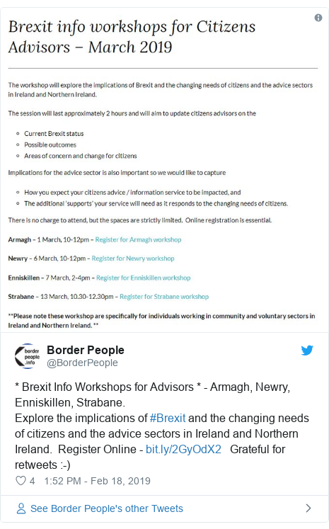 Twitter post by @BorderPeople: * Brexit Info Workshops for Advisors * - Armagh, Newry, Enniskillen, Strabane. Explore the implications of #Brexit and the changing needs of citizens and the advice sectors in Ireland and Northern Ireland.  Register Online -    Grateful for retweets  -)