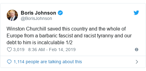 Twitter post by @BorisJohnson: Winston Churchill saved this country and the whole of Europe from a barbaric fascist and racist tyranny and our debt to him is incalculable 1/2
