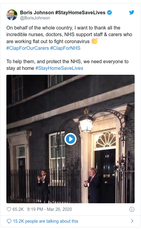 Twitter post by @BorisJohnson: On behalf of the whole country, I want to thank all the incredible nurses, doctors, NHS support staff & carers who are working flat out to fight coronavirus 👏 #ClapForOurCarers #ClapForNHSTo help them, and protect the NHS, we need everyone to stay at home #StayHomeSaveLives