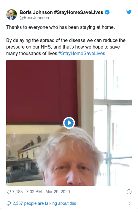 Twitter post by @BorisJohnson: Thanks to everyone who has been staying at home.By delaying the spread of the disease we can reduce the pressure on our NHS, and that's how we hope to save many thousands of lives.#StayHomeSaveLives