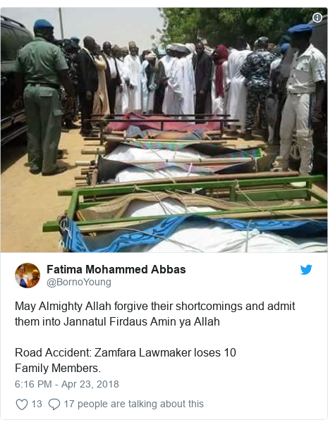 Twitter post by @BornoYoung: May Almighty Allah forgive their shortcomings and admit them into Jannatul Firdaus Amin ya Allah Road Accident  Zamfara Lawmaker loses 10 FamilyMembers.
