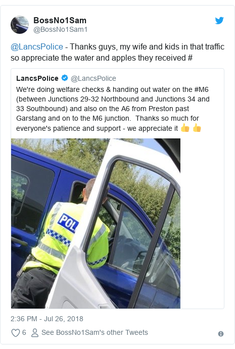 Twitter post by @BossNo1Sam1: @LancsPolice - Thanks guys, my wife and kids in that traffic so appreciate the water and apples they received #
