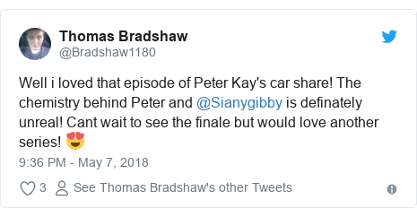 Twitter post by @Bradshaw1180: Well i loved that episode of Peter Kay's car share! The chemistry behind Peter and @Sianygibby is definately unreal! Cant wait to see the finale but would love another series! 😍