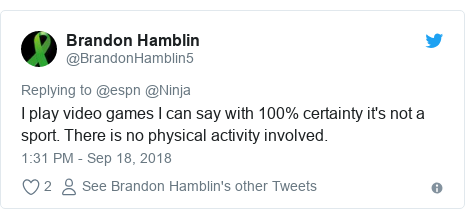 Twitter post by @BrandonHamblin5: I play video games I can say with 100% certainty it's not a sport. There is no physical activity involved.