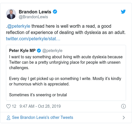 Twitter post by @BrandonLewis: .@peterkyle thread here is well worth a read, a good reflection of experience of dealing with dyslexia as an adult.