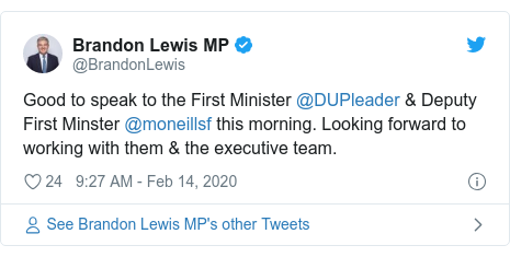 Twitter post by @BrandonLewis: Good to speak to the First Minister @DUPleader & Deputy First Minster @moneillsf this morning. Looking forward to working with them & the executive team.