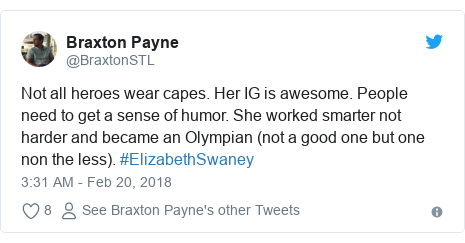 Twitter post by @BraxtonSTL: Not all heroes wear capes. Her IG is awesome. People need to get a sense of humor. She worked smarter not harder and became an Olympian (not a good one but one non the less). #ElizabethSwaney