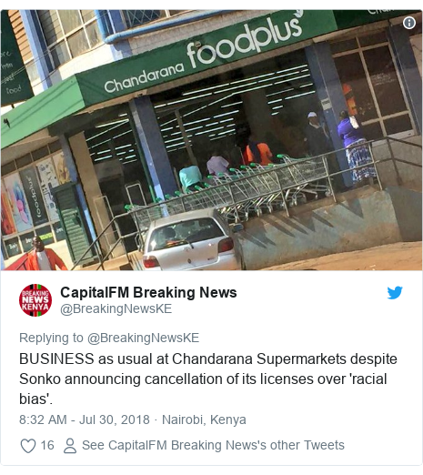 Twitter post by @BreakingNewsKE: BUSINESS as usual at Chandarana Supermarkets despite Sonko announcing cancellation of its licenses over 'racial bias'.