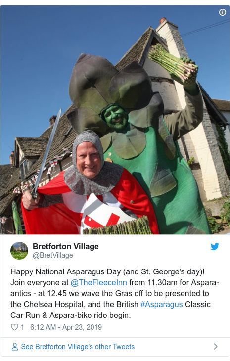 Twitter post by @BretVillage: Happy National Asparagus Day (and St. George's day)! Join everyone at @TheFleeceInn from 11.30am for Aspara-antics - at 12.45 we wave the Gras off to be presented to the Chelsea Hospital, and the British #Asparagus Classic Car Run & Aspara-bike ride begin.