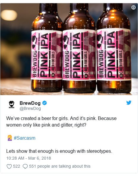 Twitter post by @BrewDog: We've created a beer for girls. And it's pink. Because women only like pink and glitter, right?🤦‍♀️ #Sarcasm Lets show that enough is enough with stereotypes.