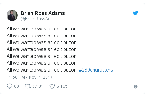 Twitter post by @BrianRossAd: All we wanted was an edit button. All we wanted was an edit button.All we wanted was an edit button.All we wanted was an edit button. All we wanted was an edit button.All we wanted was an edit buttonAll we wanted was an edit button. #280characters