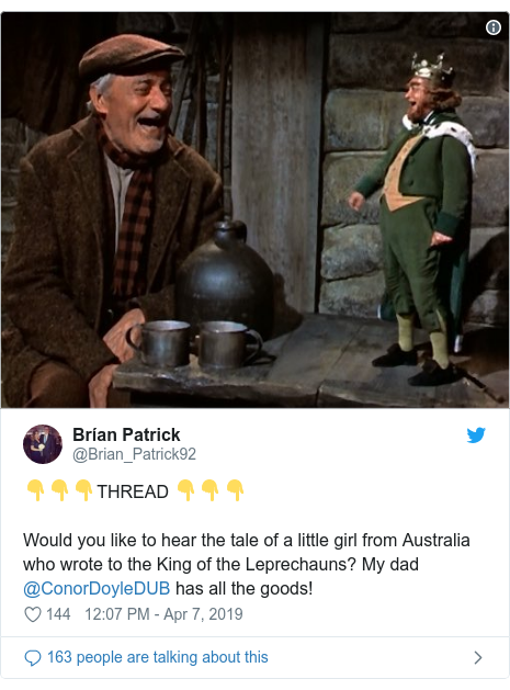 Twitter post by @Brian_Patrick92: 👇👇👇THREAD 👇👇👇Would you like to hear the tale of a little girl from Australia who wrote to the King of the Leprechauns? My dad @ConorDoyleDUB has all the goods!