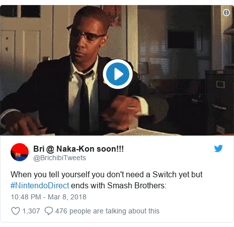 Twitter post by @BrichibiTweets: When you tell yourself you don't need a Switch yet but #NintendoDirect ends with Smash Brothers