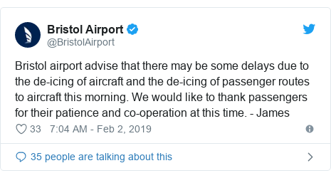 Twitter post by @BristolAirport: Bristol airport advise that there may be some delays due to the de-icing of aircraft and the de-icing of passenger routes to aircraft this morning. We would like to thank passengers for their patience and co-operation at this time. - James