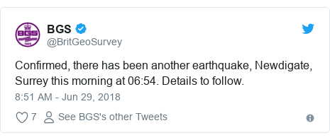 Twitter post by @BritGeoSurvey: Confirmed, there has been another earthquake, Newdigate, Surrey this morning at 06 54. Details to follow.